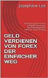 GELD VERDIENEN VON FOREX DER EINFACHER WEG: Enthüllung Die Kleinen bekannt Geheimnis der Wille Mach dich reich Im Forex Trading