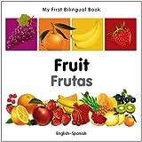 My First Bilingual Book - Fruit - English-Spanish (My First Bilingual Books)