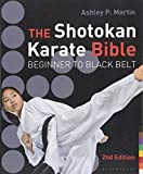 The Shotokan Karate Bible 2nd edition: Beginner to Black Belt