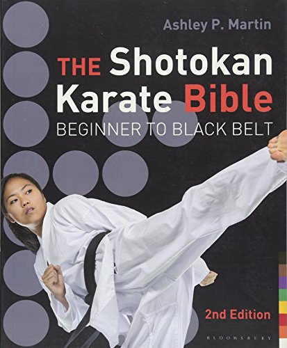 The Shotokan Karate Bible: Beginner to Black Belt por Ashley P. Martin