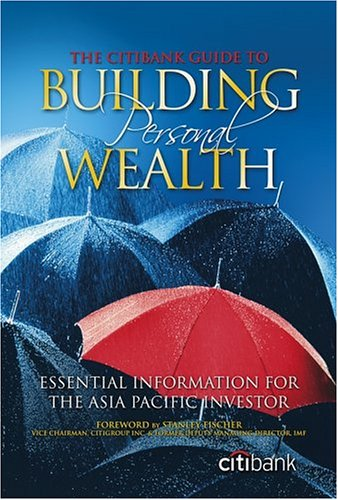 the-citibank-guide-to-building-personal-wealth-essential-information-for-the-asia-pacific-investor