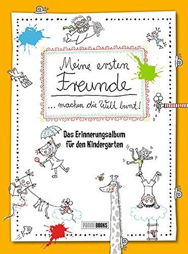 Meine ersten Freunde machen die Welt bunt!: Das Erinnerungsalbum für den Kindergarten (Figur Machen)