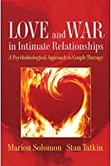 Love and War in Intimate Relationships: A Psychobiological Approach to Couple Therapy (Interpersonal Neurobiology) (Norton Series on Interpersonal Neurobiology) Hardcover