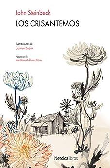 Los Crisantemos (Ilustrados) de [Steinbeck, John]