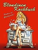 Blondinen-Kochbuch: Kochen ist Glückssache -