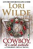 Cowboy, It's Cold Outside (A Twilight, Texas Novel)