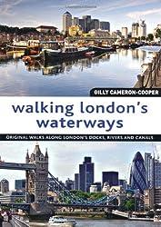 Walking London's Waterways: Original Walks Along London's Docks, Rivers and Canals