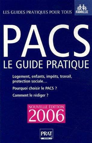 PACS : le guide pratique : Pour qui ? Pourquoi ? Comment ?