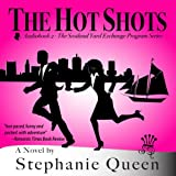 The Hot Shots: Scotland Yard Exchange Program, Book 2