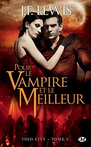En ligne téléchargement Pour le vampire et le meilleur: Void City, T2 epub, pdf