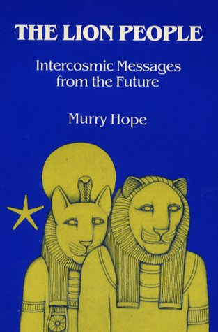 The Lion People: Intercosmic Messages from the Future por Murry Hope