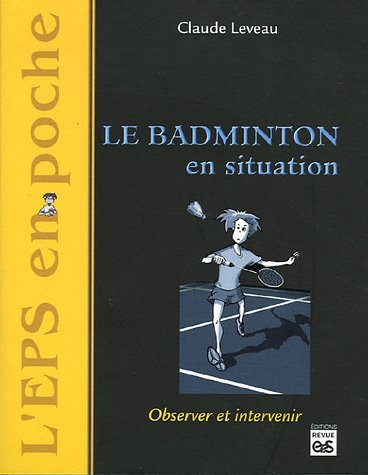 Descargar Libro Le badminton en situation de Claude Leveau