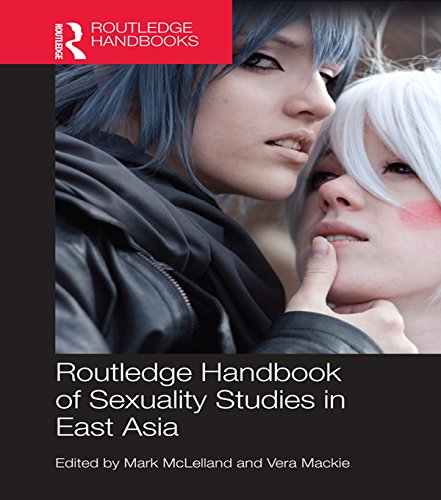 Routledge Handbook of Sexuality Studies in East Asia (English Edition)