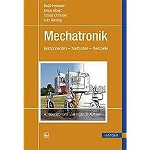 Mechatronik: Komponenten - Methoden - Beispiele