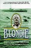 Blondie: A Biography of Lieutenant-Colonel H G Hasler Dso, Obe, Croix De Guerre,...