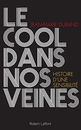 Le Cool dans nos veines par Jean-Marie DURAND
