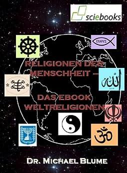 Religionen der Menschheit –   Das EBook Weltreligionen (sciebooks 1) von [Blume, Michael]