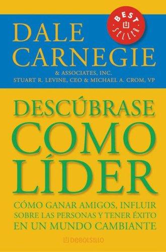 Descargar Libro Descubrase como lider / Discover Yourself As a Leader (Best Seller (Debolsillo)) de Dale Carnegie