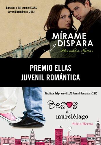 Premio Ellas Juvenil Romántica 2012 (pack 2 novelas): Mírame y dispara | Besos