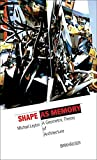 Shape as Memory: A Geometric Theory of Architecture (Information Technology Revolution in Architecture)