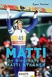 Matti: The biography of Matti Nykänen