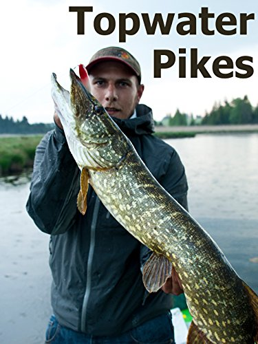 Topwater Pikes
