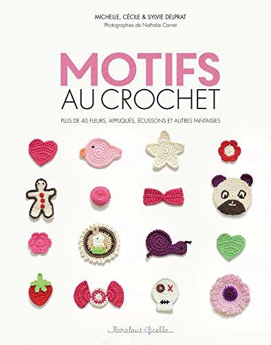 Motifs au crochet par Michelle Delprat, Cécile Delprat, Sylvie Delprat