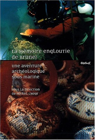 La mémoire engloutie de Brunei - Une aventure archéologique sous-marine (coffret 3 volumes : cahier de fouille, précis scientifique, carnet de dessins)