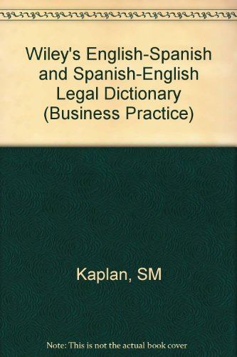 Wiley's English-Spanish and Spanish-English Legal Dictionary (Business Practice) por Steven M. Kaplan