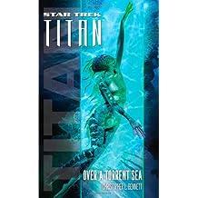 Star Trek: Titan #5: Over a Torrent Sea (Star Trek: The Next Generation) by Christopher L. Bennett (2009-04-06)