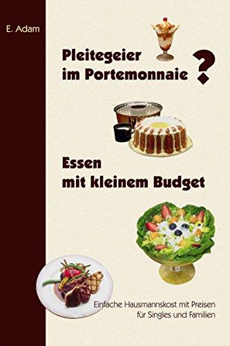Pleitegeier im Portemonnaie? Essen mit kleinem Budget Adams Salat