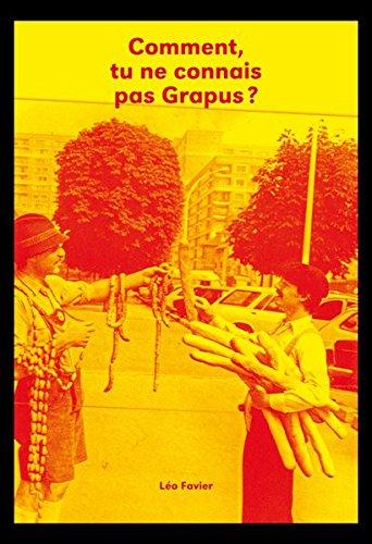 Comment, Tu Ne Connais Pas Grapus? par Favier Léo