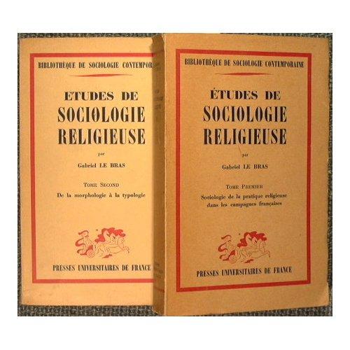 Etudes de sociologie religieuse : Vol. I : Sociologie de la pratique religieuse dans les campagnes françaises Vol. II : De la morphologie à la typologie (1956)