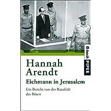 Eichmann in Jerusalem: Ein Bericht von der Banalität des Bösen (German Edition)