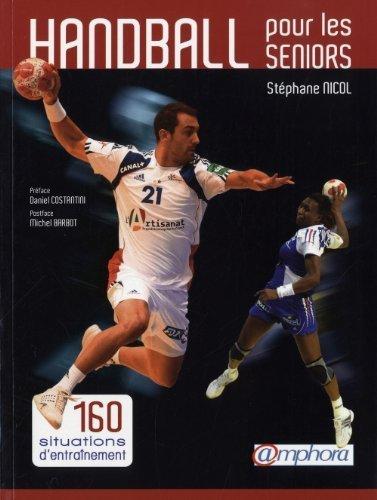 Handball pour les seniors - 160 situations d'entranement de NICOL Stphane (2010) Broch