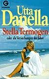 Stella Termogen oder Die Versuchungen der Jahre - Utta Danella