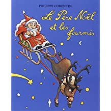 Le Pere Noel ET Les Fourmis (French Edition) by P Corentin (1991-01-01)