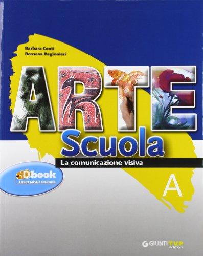 Arte scuola. Vol. A-B-C: La comunicazione visiva-La storia dell'arte-La geografia dell'arte. Con espansione online. Per la Scuola media