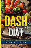 Dash Diät: Mit der Ernährungsumstellung erfolgreich abnehmen