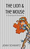 The Lion and the Mouse: A Steampunk Romance