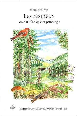 Les résineux : Ecologie et pathologie par Philippe Riou-Nivert