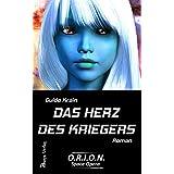 DAS HERZ DES KRIEGERS (O.R.I.O.N. Space Opera 3)