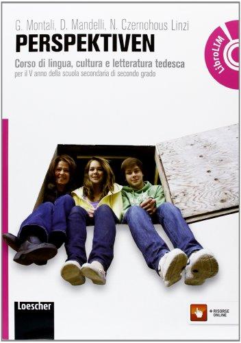 Perspektiven. Con Autorenporträts. Corso di lingua, cultura e letteratura tedesca. Per le Scuole superiori. Con espansione online
