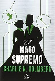 El mago supremo par Charlie N. Holmberg