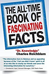 The All-Time Book of Fascinating Facts by Charles Reichblum (2016-05-01)