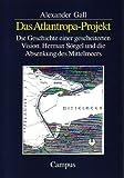Das Atlantropa-Projekt: Die Geschichte einer gescheiterten Vision : Hermann Sörgel u...
