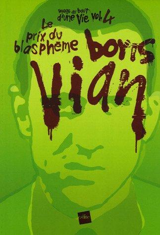 Voyage au bout d'une vie, Tome 4 : Boris Vian, le prix du blasphème par Yvon Croizier