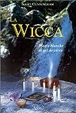 La wicca, magie blanche et art de vivre - Editions du Roseau - 21/12/1999
