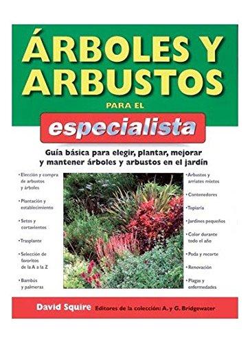 ARBOLES Y ARBUSTOS PARA EL ESPECIALISTA (GUIAS DEL NATURALISTA-ARBOLES Y ARBUSTOS) por D. SQUIRE