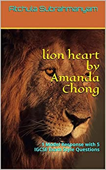lion heart  by Amanda Chong: 1 Model Response with 5 IGCSE Exam Style Questions (Songs of Ourselves Volume 2) (English Edition) par [Subrahmanyam, Atchula]